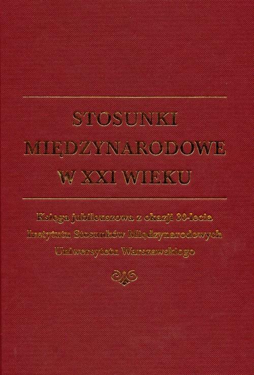 okładka Stosunki międzynarodowe w XXI wieku, Książka |