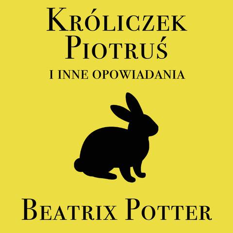 okładka Króliczek Piotruś i inne opowiadania, Audiobook | Beatrix Potter