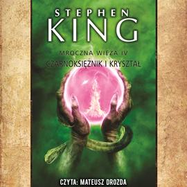 okładka Mroczna Wieża. Tom 4. Czarnoksiężnik i kryształ, Audiobook   King Stephen