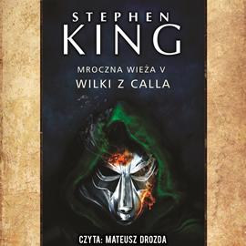 okładka Mroczna Wieża. Tom 5. Wilki z calla, Audiobook   King Stephen