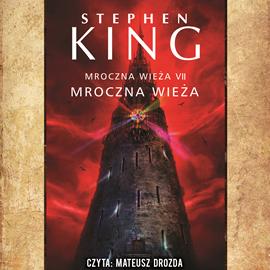 okładka Mroczna Wieża. Tom 7. Mroczna Wieża, Audiobook   King Stephen