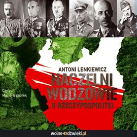 okładka Naczelni wodzowie II Rzeczypospolitejaudiobook   MP3   Lenkiewicz Antoni