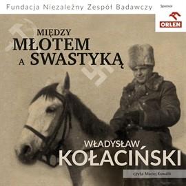 okładka Między młotem a swastyką, Audiobook | Kołaciński Władysław