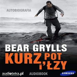 okładka Kurz pot i łzy , Audiobook | Grylls Bear