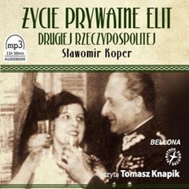 okładka Życie prywatne elit artystycznych Drugiej Rzeczypospolitej, Audiobook | Koper Sławomir