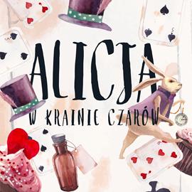 okładka Alicja w Krainie Czarów, Audiobook   Carroll Lewis