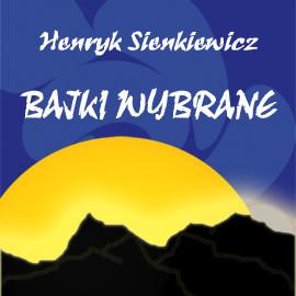 okładka Bajki wybrane, Audiobook | Sienkiewicz Henryk