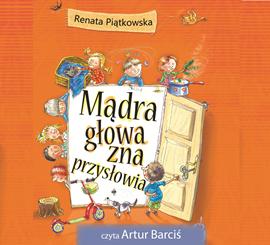 okładka Mądra głowa zna przysłowia, Audiobook   Piątkowska Renata