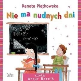 okładka Nie ma nudnych dni, Audiobook   Piątkowska Renata