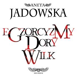 okładka Egzorcyzmy Dory Wilk, Audiobook | Jadowska Aneta