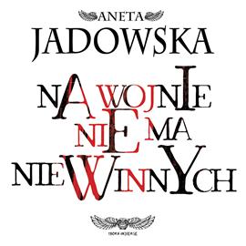 okładka Na wojnie nie ma niewinnych, Audiobook | Jadowska Aneta