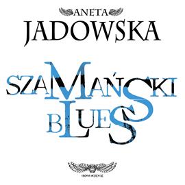 okładka Szamański blues, Audiobook | Jadowska Aneta