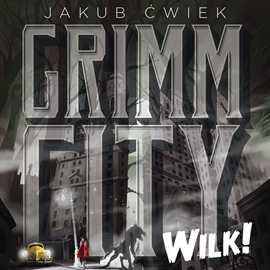 okładka Grimm City. Wilk, Audiobook   Ćwiek Jakub