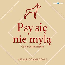 okładka Psy się nie mylą, Audiobook   Conan Doyle Arthur