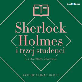 okładka Sherlock Holmes i trzej studenci, Audiobook   Conan Doyle Arthur