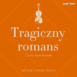 okładka Tragiczny romans, Audiobook   Conan Doyle Arthur