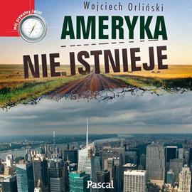 okładka Ameryka nie istnieje, Audiobook | Orliński Wojciech