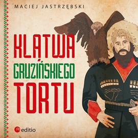 okładka Klątwa gruzińskiego tortu, Audiobook | Jastrzębski Maciej