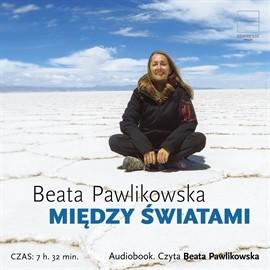 okładka Między światami, Audiobook | Pawlikowska Beata