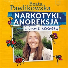 okładka Narkotyki, anoreksja i inne sekrety, Audiobook | Pawlikowska Beata