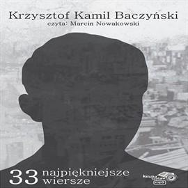 okładka 33 najpiękniejsze wiersze Krzysztof Kamil Baczyński, Audiobook | Krzysztof Kamil Baczyński