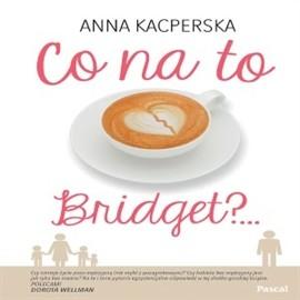 okładka Co na to Bridget?, Audiobook | Kacperska Anna