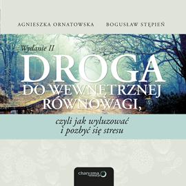 okładka Droga do wewnętrznej równowagi, czyli jak wyluzować i pozbyć się stresu. Wydanie II , Audiobook | Ornatowska Agnieszka