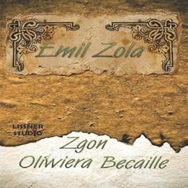 okładka Zgon Oliwiera Bacaille, Audiobook   Zola Emil