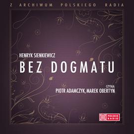 okładka Bez dogmatu, Audiobook | Sienkiewicz Henryk