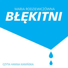 okładka Błękitni, Audiobook | Rodziewiczówna Maria