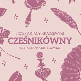 okładka Cześnikówny, Audiobook | Józef Ignacy Kraszewski