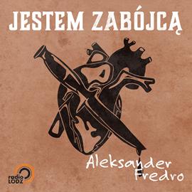 okładka Jestem zabójcą, Audiobook | Fredro Aleksander