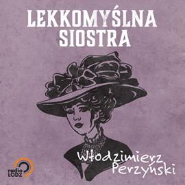 okładka Lekkomyślna siostra, Audiobook | Włodzimierz Perzyński