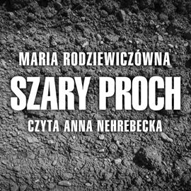 okładka Szary proch, Audiobook | Radziewiczówna Maria