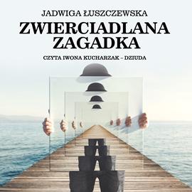 okładka Zwierciadlana zagadka, Audiobook | Jadwiga Łuszczewska Deotyma