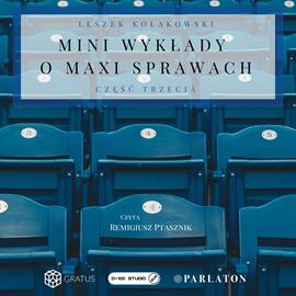 okładka Mini wykłady o maxi sprawach. Część 3, Audiobook   Kołakowski Leszek