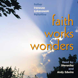okładka Faith Works Wonders part 1, Audiobook | Ireneusz  Łukanowski