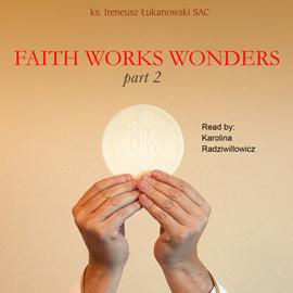 okładka Faith Works Wonders part 2, Audiobook | Ireneusz  Łukanowski