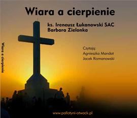 okładka Wiara a cierpienie, Audiobook | Ireneusz  Łukanowski