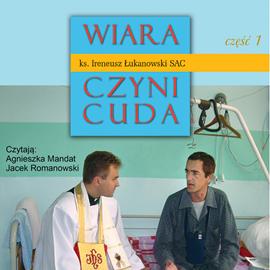 okładka Wiara czyni cuda część 1, Audiobook | Ireneusz  Łukanowski