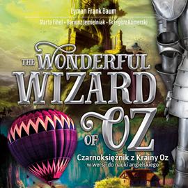 okładka The Wonderful Wizard of Oz. Czarnoksiężnik z Krainy Oz w wersji do nauki angielskiego, Audiobook | Frank Baum Lyman