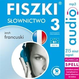 okładka FISZKI - język francuski Słownictwo 3, Audiobook | Wojsyk Patrycja