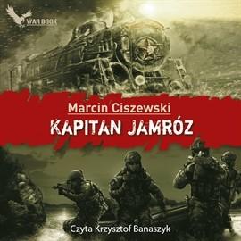 okładka Kapitan Jamróz, Audiobook | Ciszewski Marcin