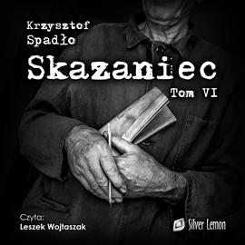 okładka Skazaniec. Tom 6, Audiobook | Spadło Krzysztof