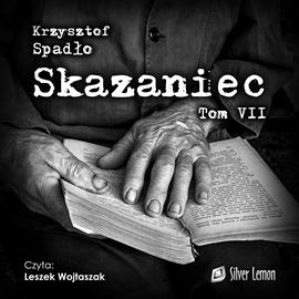 okładka Skazaniec. Tom 7, Audiobook | Spadło Krzysztof