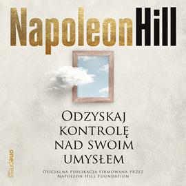 okładka Odzyskaj kontrolę nad swoim umysłem, Audiobook | Hill Napoleon