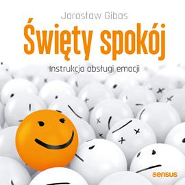 okładka Święty spokój. Instrukcja obsługi emocji, Audiobook | Gibas Jarosław