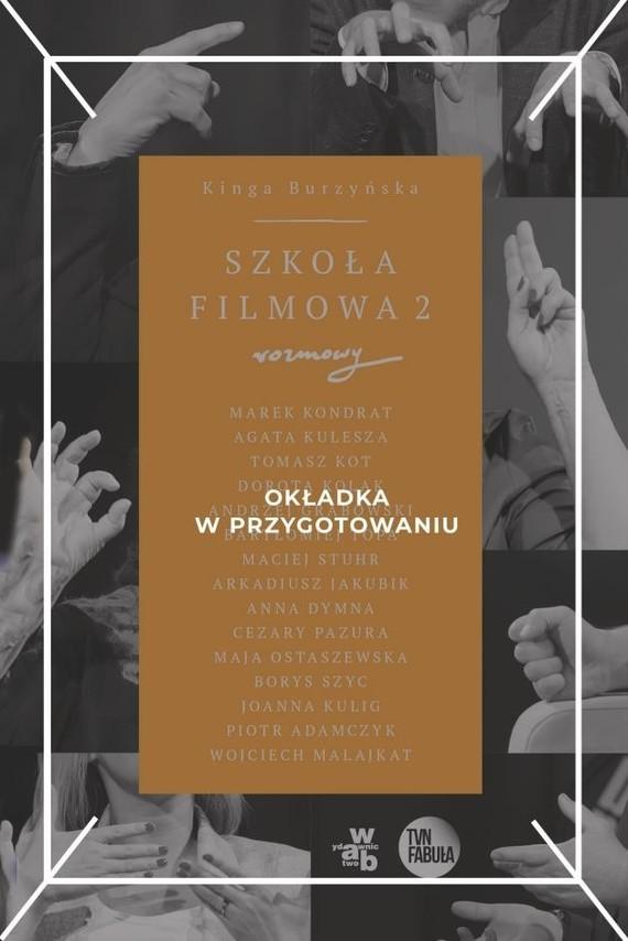 okładka Szkoła filmowa II, Książka | Burzyńska Kinga