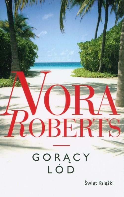 okładka Gorący lód, Książka | Roberts Nora
