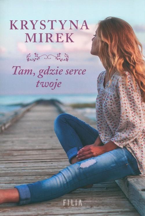 okładka Tam, gdzie serce twoje Wielkie Litery, Książka | Mirek Krystyna